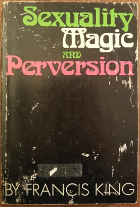 sex magic and perversion francis king