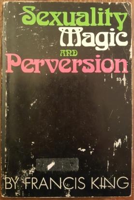 sex magic and perversion francis king