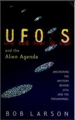 UFOs and the alien agenda bob larson