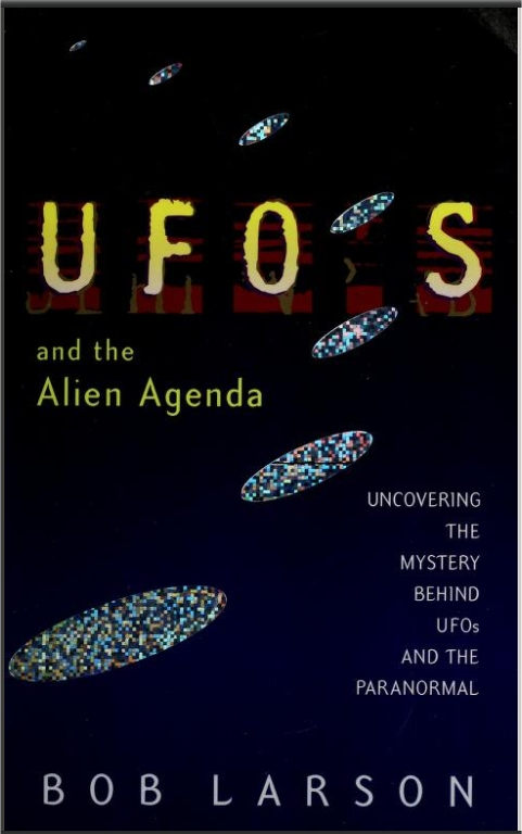 UFOs and the alien agenda bob larson