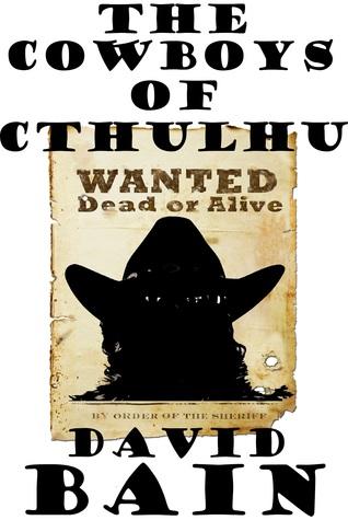the cowboys of cthulhu david bain