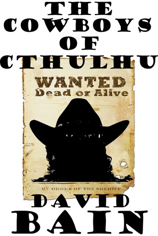 the cowboys of cthulhu david bain